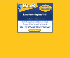 BoBs BUCKET OF BANNERS: SPECIAL FREE BANNER ADVERTISING ON AUTOPILOT!