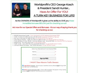 >>> Worldprofit's CEO George Kosch & President Sandi Hunter... Have An Offer For YOU!