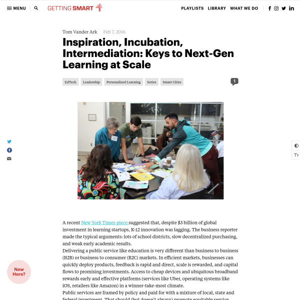 Inspiration, Incubation, Intermediation: Keys to Next-Gen Learning at Scale - Getting Smart by Tom Vander Ark - Blog, Innovation, Next Gen Learning, school culture, smart cities