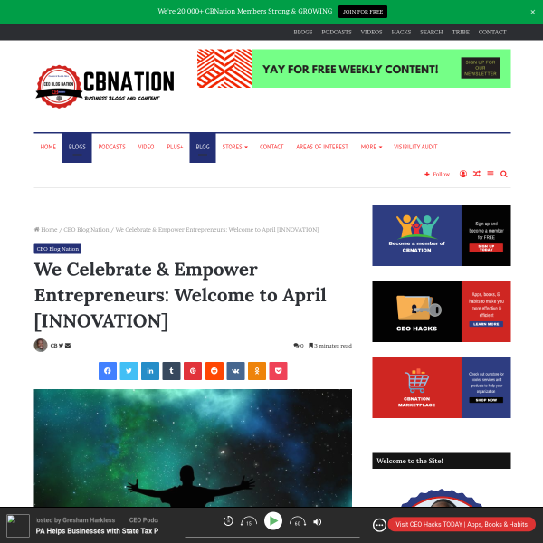 We Celebrate & Empower Entrepreneurs: Welcome to April [INNOVATION] - Business Startup ideas, Entrepreneur News, Tips - CEO Blog Nation