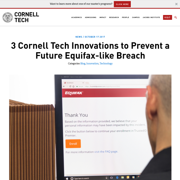 Cornell Tech - 3 Cornell Tech Innovations to Prevent a Future Equifax-like Breach