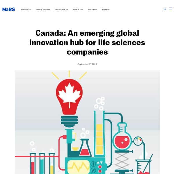 Canada: An emerging global innovation hub for life sciences companies - MaRS